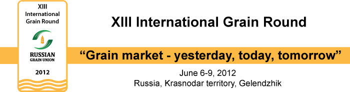 "XIII International Grain Round ""Grain market – yesterday, today, tomorrow"""